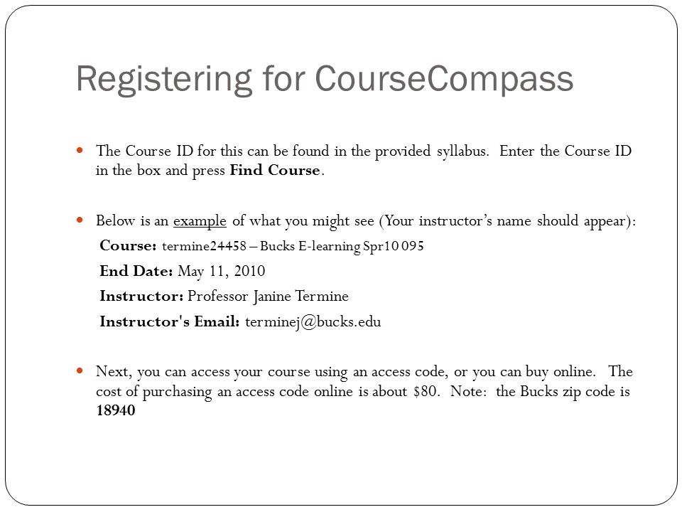 Registering for CourseCompass The Course ID for this can be found in the provided syllabus.