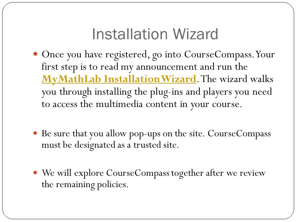 Installation Wizard Once you have registered, go into CourseCompass.