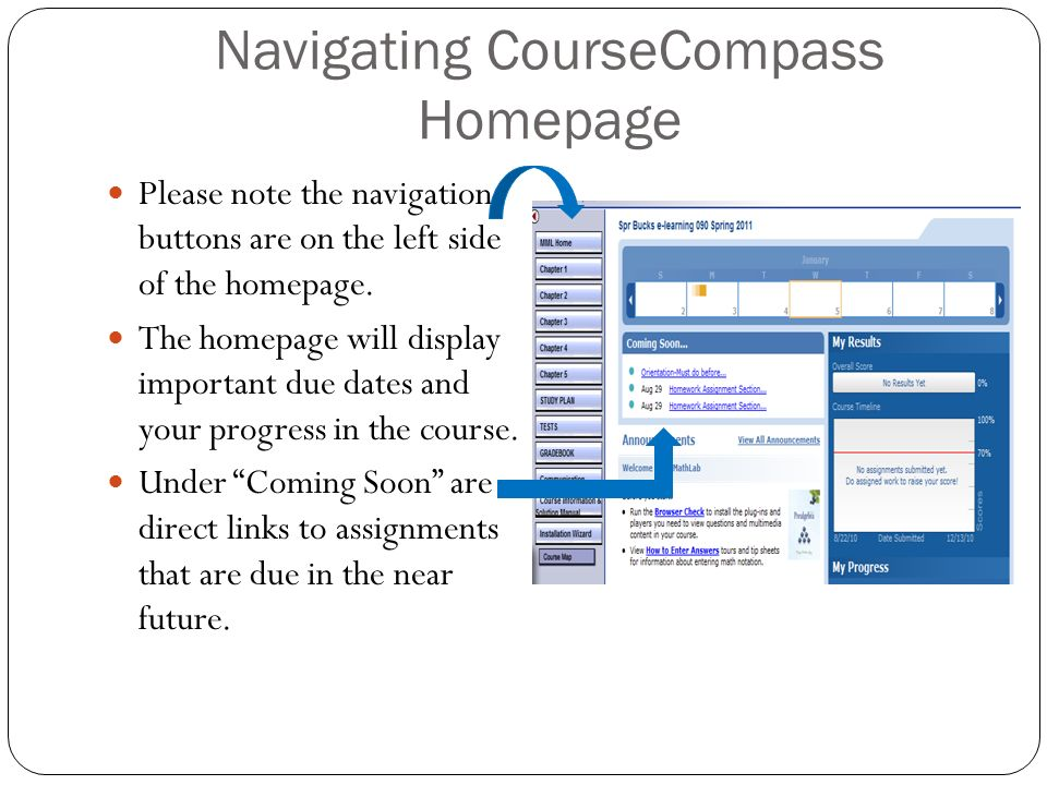 Navigating CourseCompass Homepage Please note the navigation buttons are on the left side of the homepage.