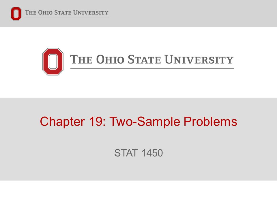 Chapter 19: Two-Sample Problems STAT 1450