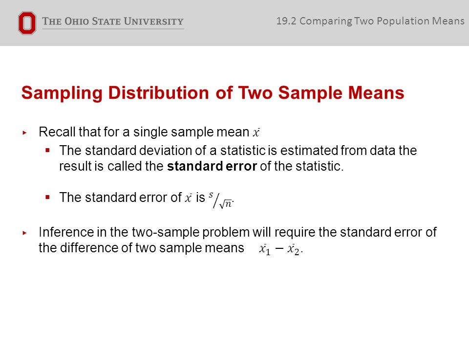 Sampling Distribution of Two Sample Means 19.2 Comparing Two Population Means
