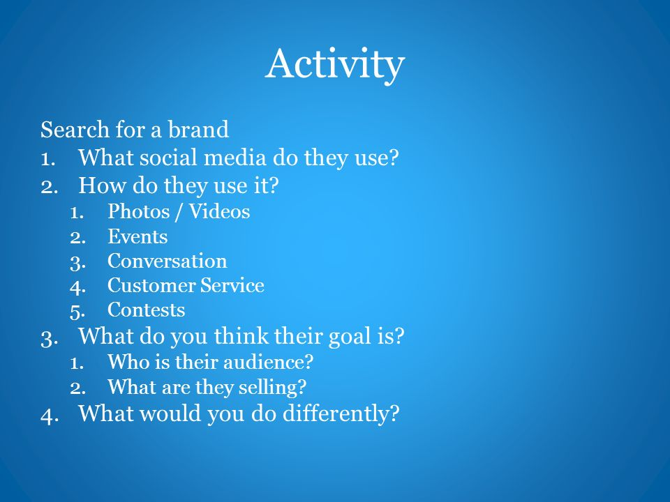 Activity Search for a brand 1.What social media do they use.