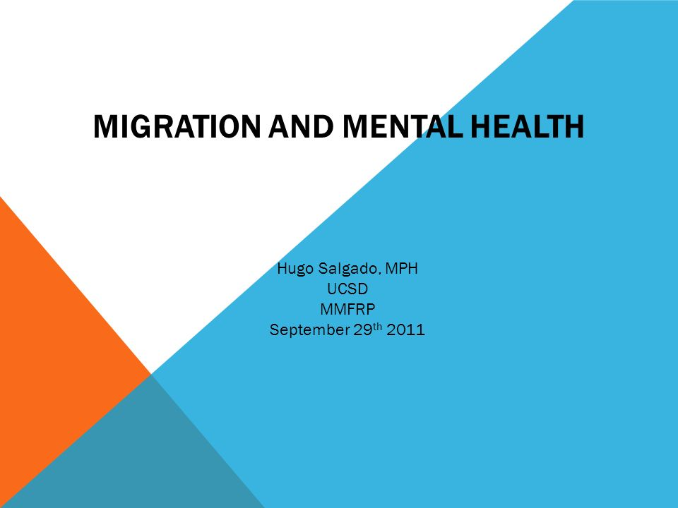 Migration And Mental Health Hugo Salgado Mph Ucsd Mmfrp September