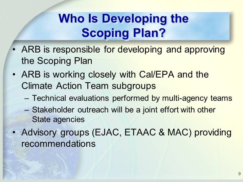 9 Who Is Developing the Scoping Plan.