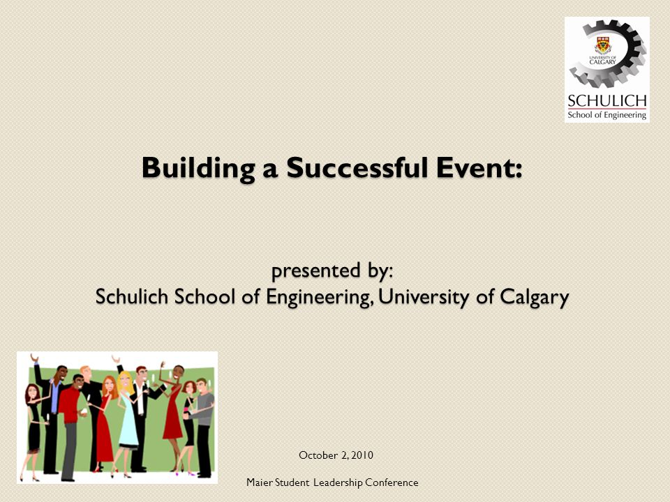 Building a Successful Event: presented by: Schulich School of ...