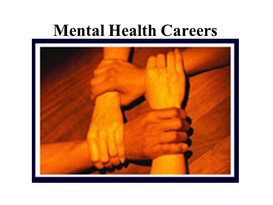 Mental Health Careers