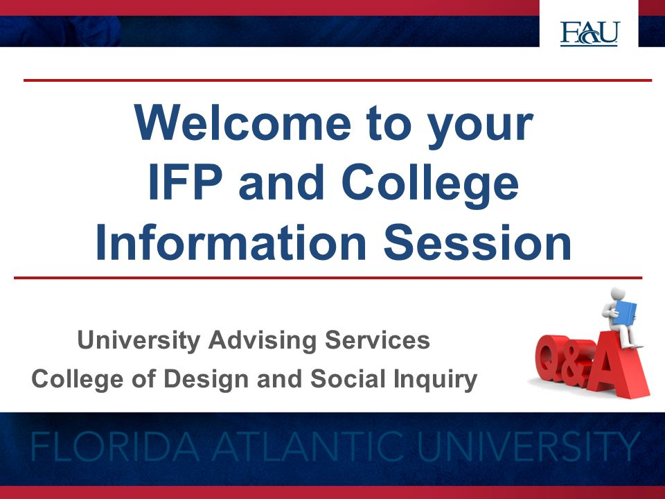 Welcome To Your Ifp And College Information Session University Advising Services College Of Design And Social Inquiry Ppt Download
