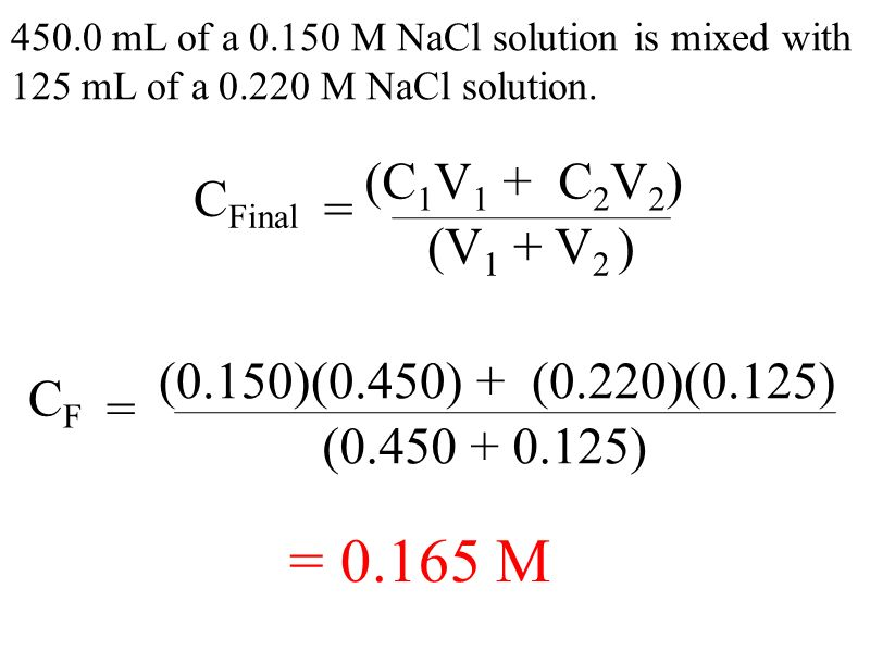 450.0 mL of a M NaCl solution is mixed with 125 mL of a M NaCl solution.