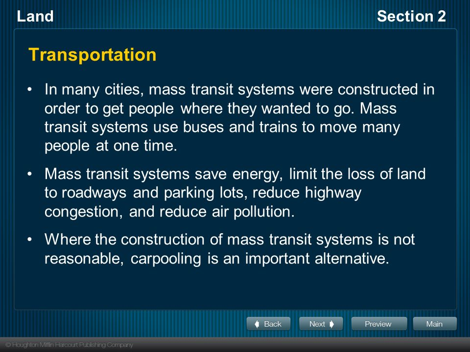 LandSection 2 Transportation In many cities, mass transit systems were constructed in order to get people where they wanted to go.