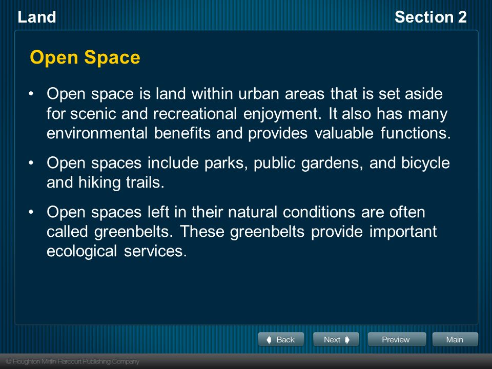 LandSection 2 Open Space Open space is land within urban areas that is set aside for scenic and recreational enjoyment.