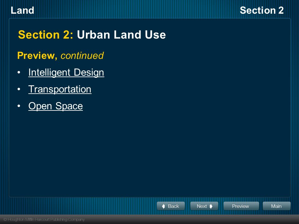 LandSection 2 Section 2: Urban Land Use Preview, continued Intelligent Design Transportation Open Space