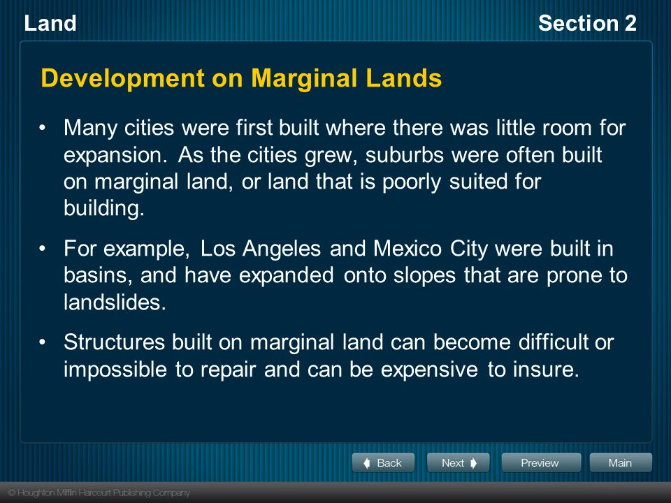 LandSection 2 Development on Marginal Lands Many cities were first built where there was little room for expansion.