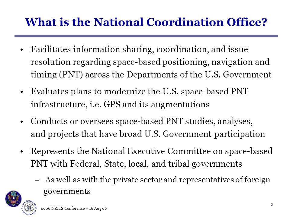 2006 NRITS Conference – 16 Aug 06 2 What is the National Coordination Office.