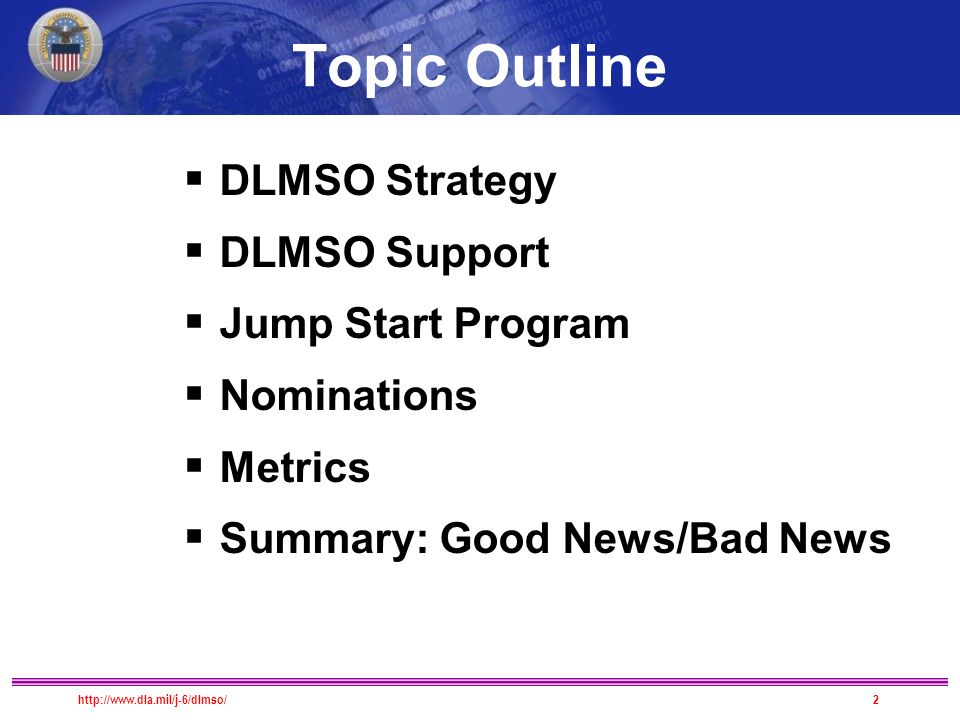 Topic Outline  DLMSO Strategy  DLMSO Support  Jump Start Program  Nominations  Metrics  Summary: Good News/Bad News