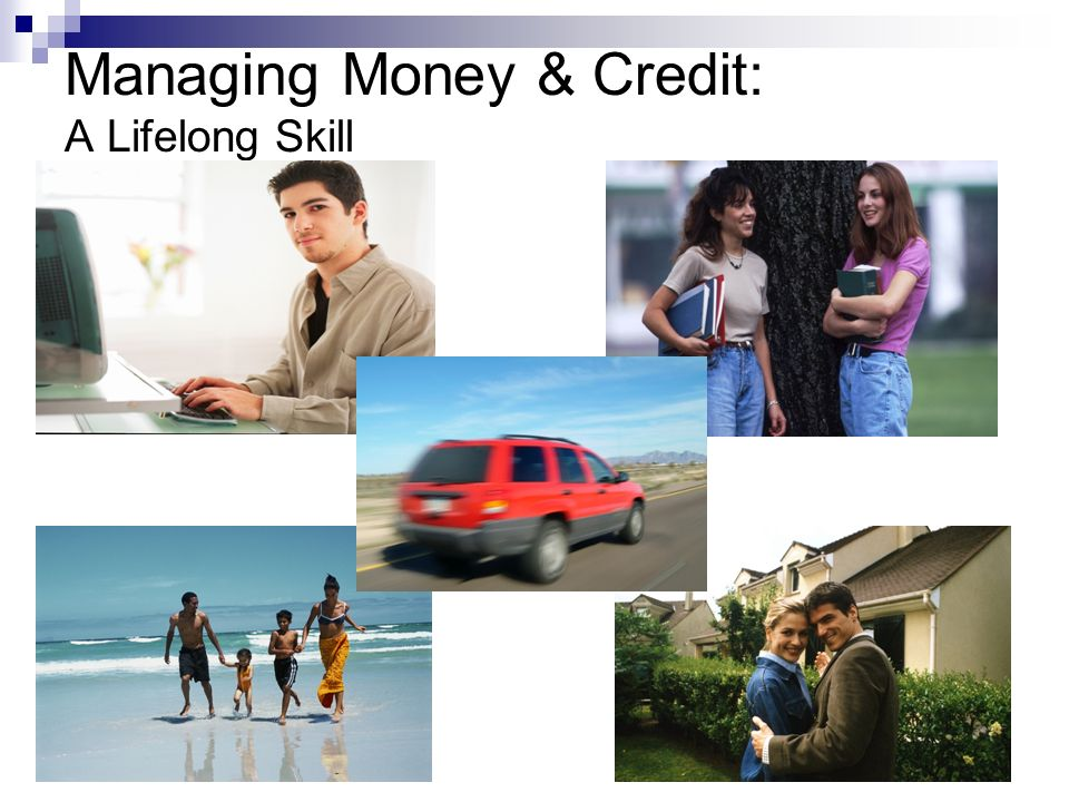 Managing Money & Credit: A Lifelong Skill