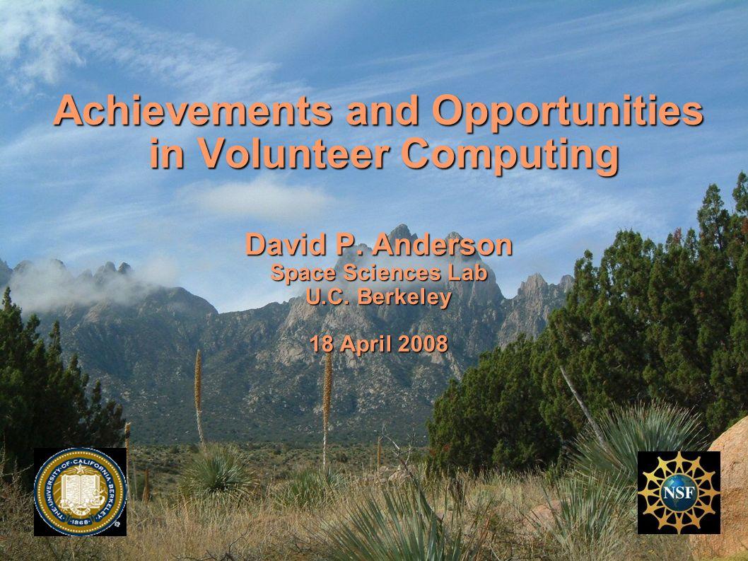 Achievements and Opportunities in Volunteer Computing David