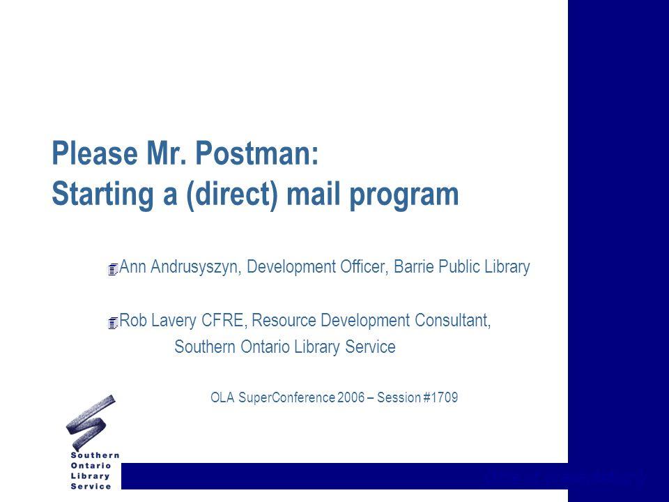title of presentation} Please Mr  Postman: Starting a