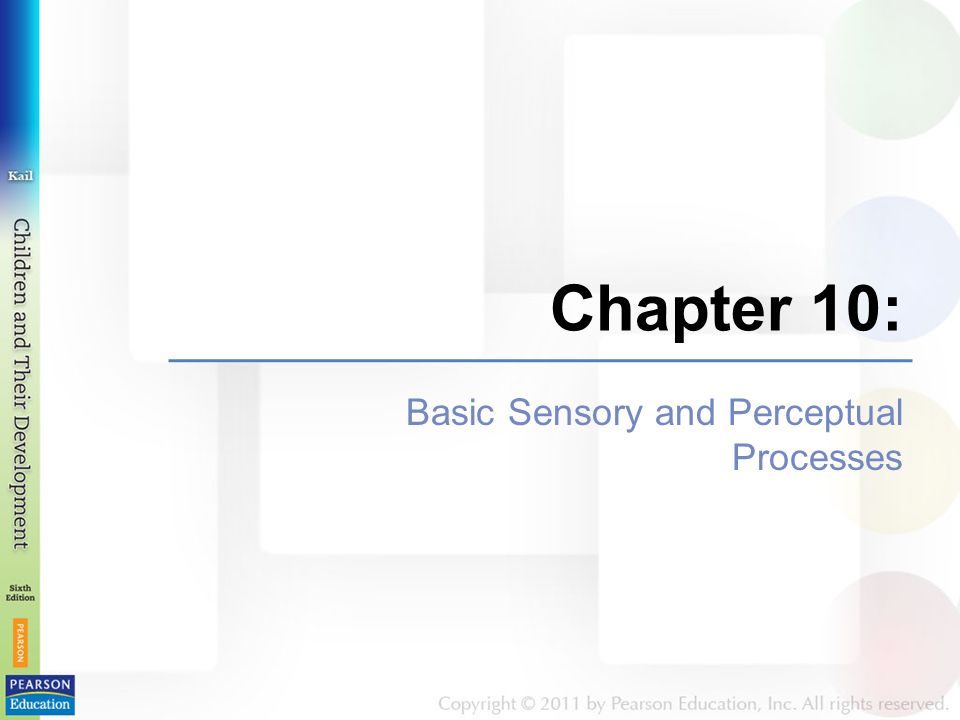 Chapter 10: Basic Sensory and Perceptual Processes