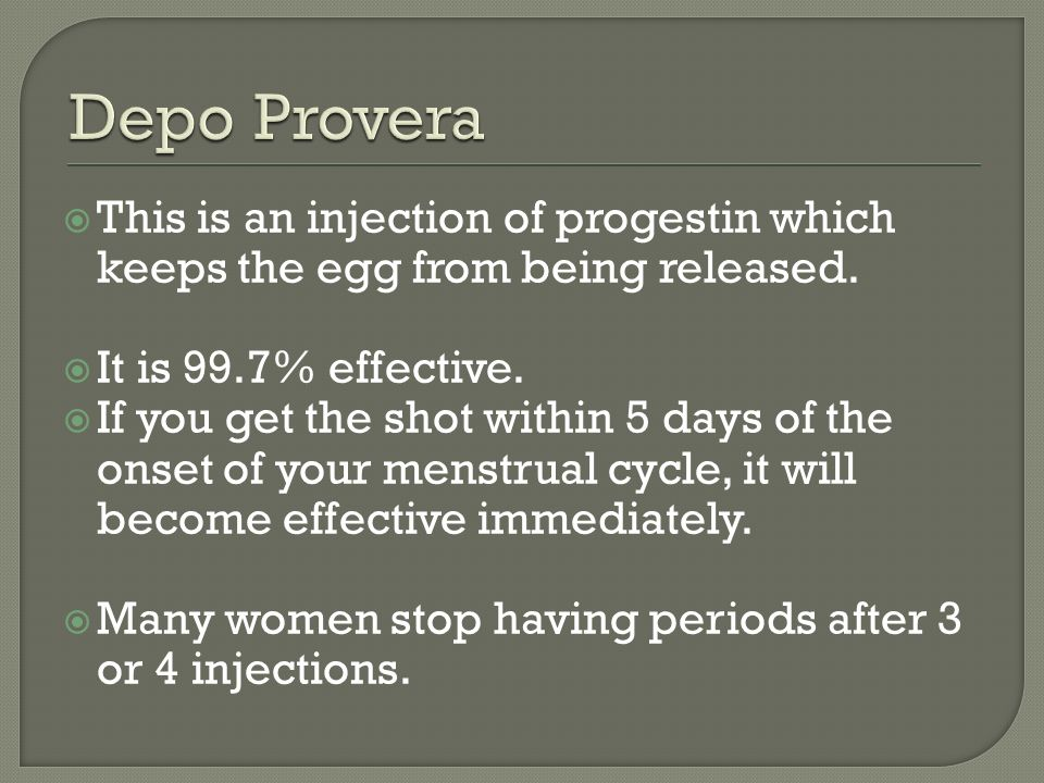  This is an injection of progestin which keeps the egg from being released.