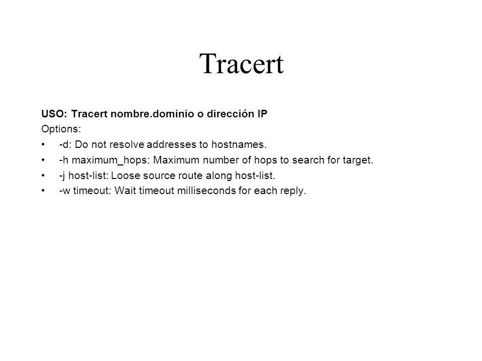 tracert uso tracert nombredominio o direccin ip options d do