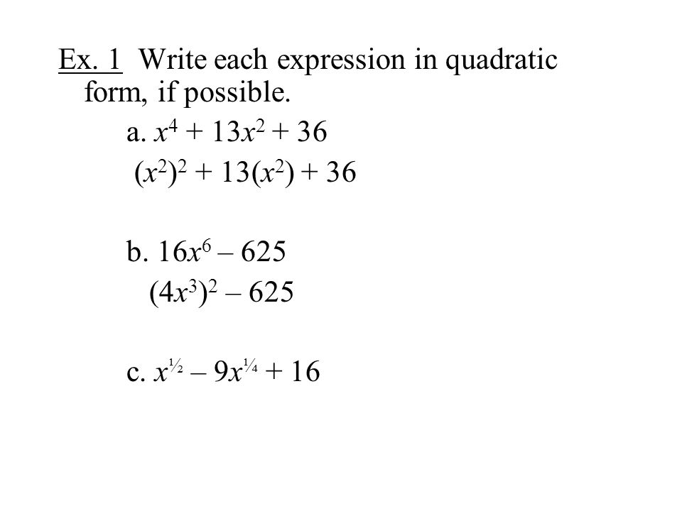 Ex. 1 Write each expression in quadratic form, if possible.