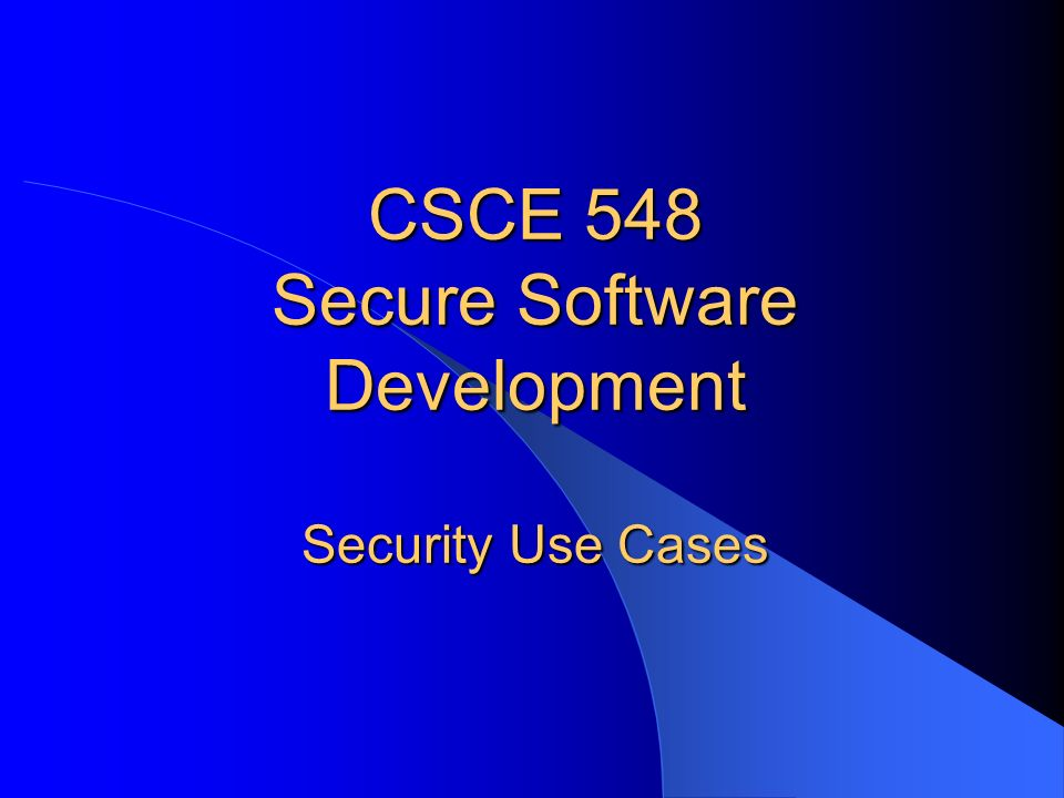 Csce 548 secure software development security use cases ppt download 1 csce 548 secure software development security use cases malvernweather Choice Image