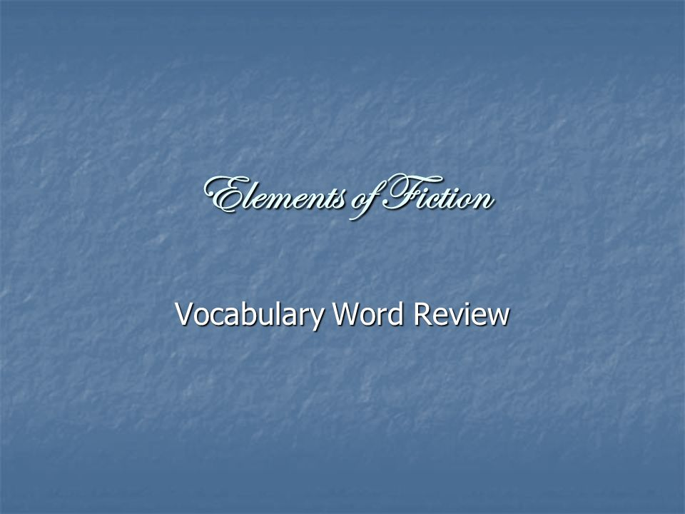 Elements of Fiction Vocabulary Word Review