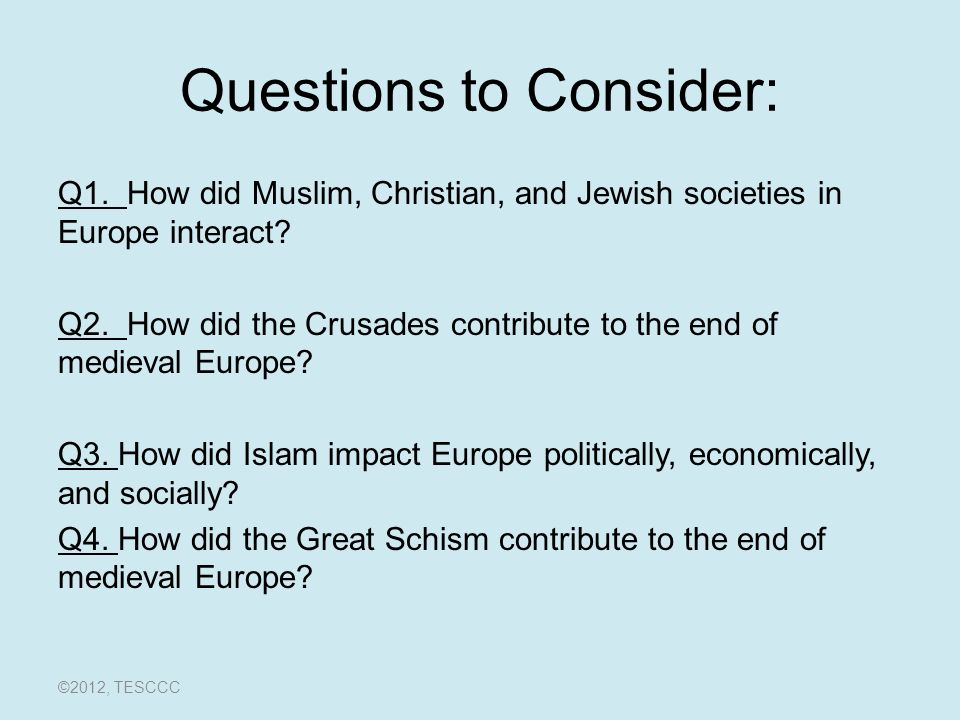 Questions to Consider: Q1. How did Muslim, Christian, and Jewish societies in Europe interact.