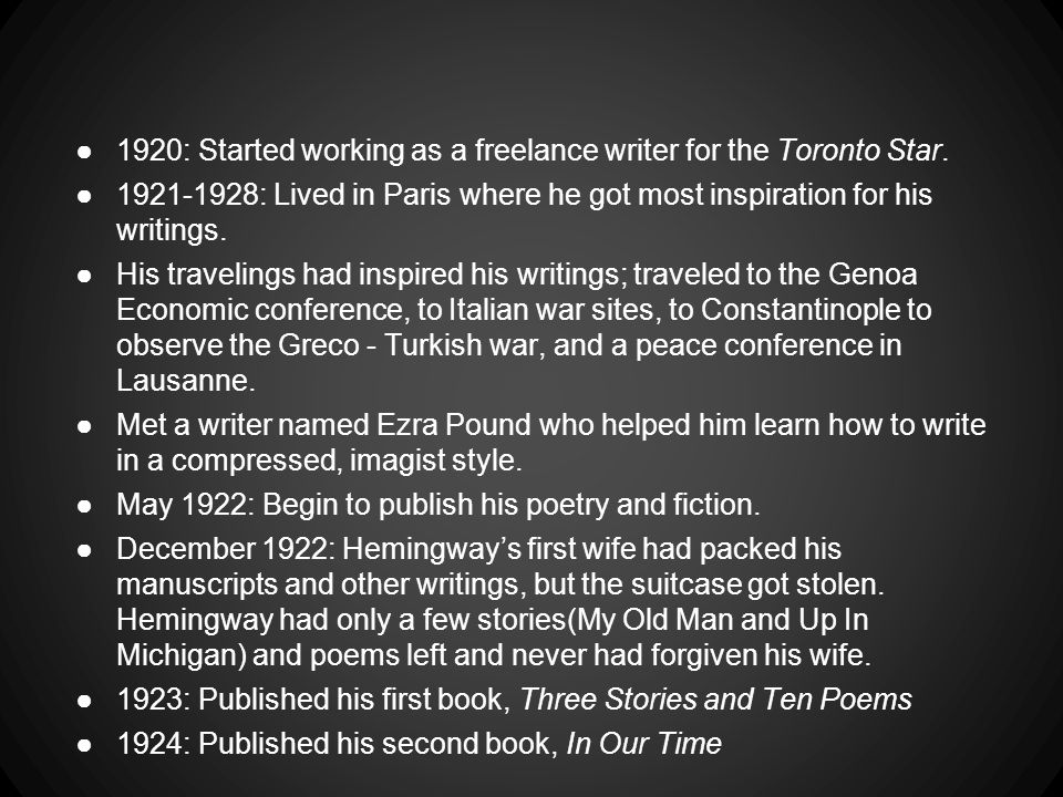 ●1920: Started working as a freelance writer for the Toronto Star.
