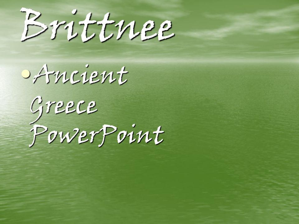 Brittnee Ancient Greece Powerpoint Ancient Greece Powerpoint Ppt