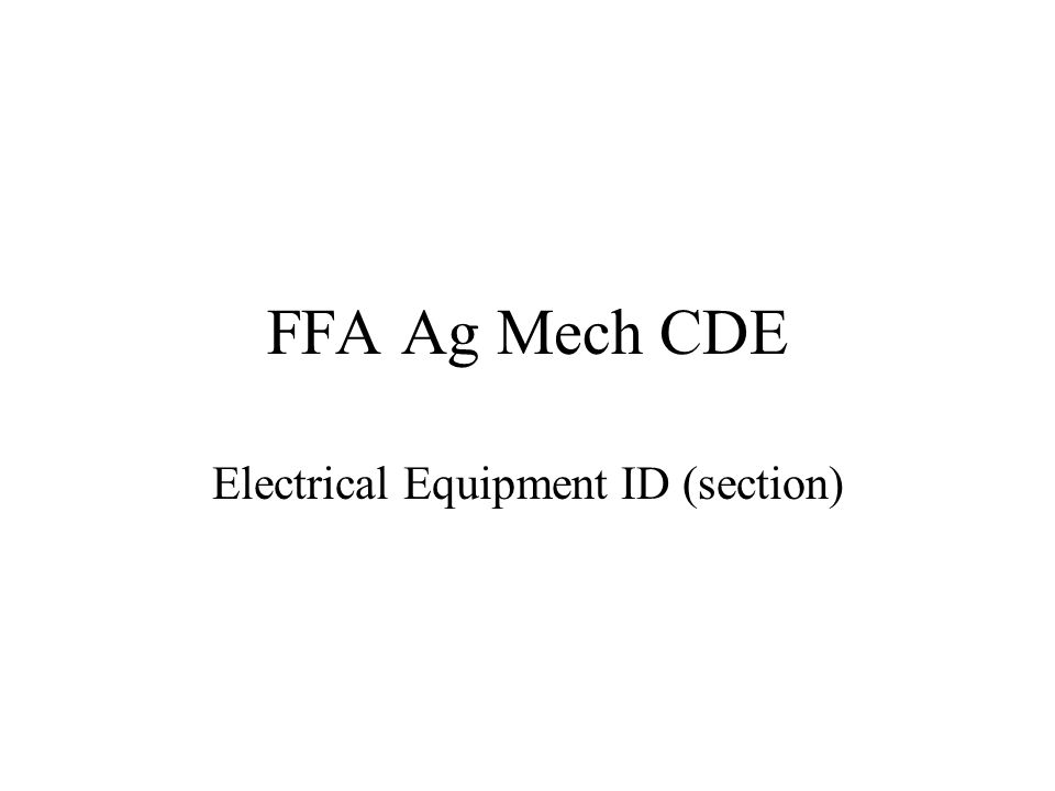 ffa ag mech cde electrical equipment id section ppt download rh slideplayer com