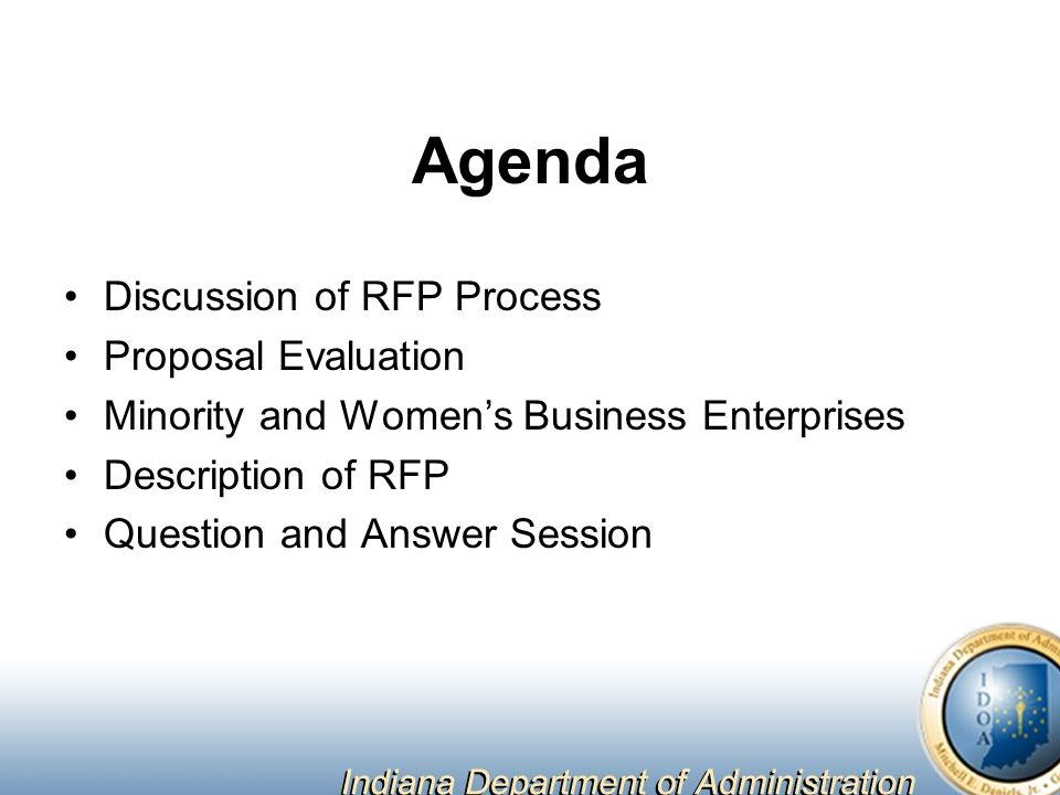 Agenda Discussion of RFP Process Proposal Evaluation Minority and Women's Business Enterprises Description of RFP Question and Answer Session