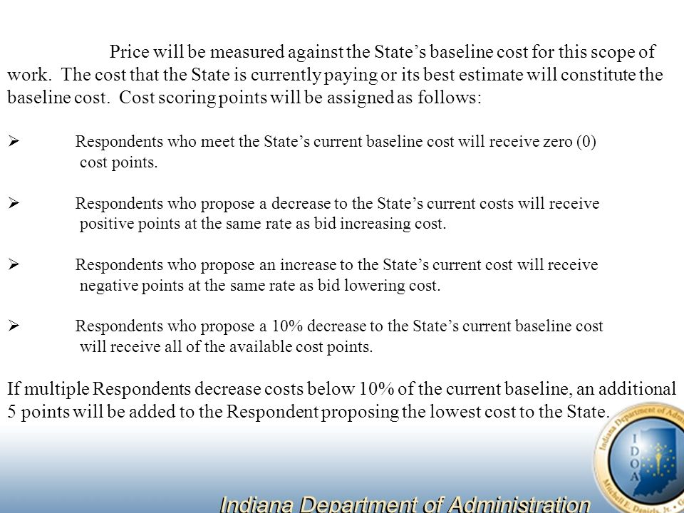 Price will be measured against the State's baseline cost for this scope of work.