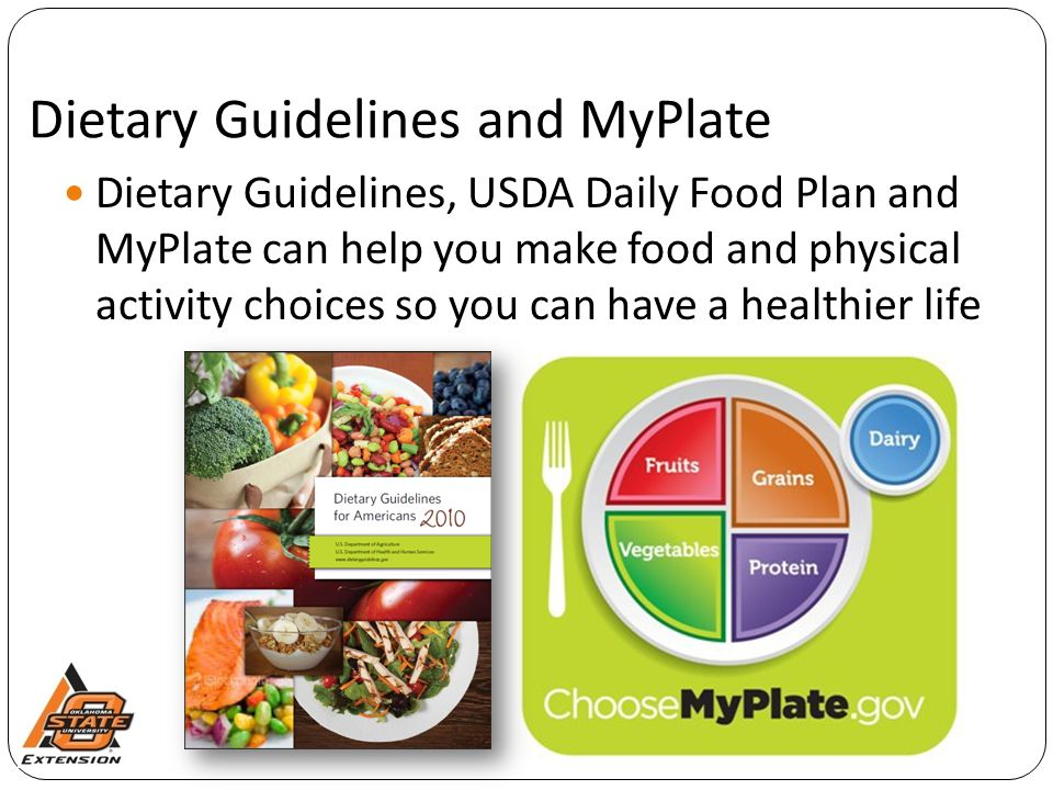 Dietary Guidelines and MyPlate Dietary Guidelines, USDA Daily Food Plan and MyPlate can help you make food and physical activity choices so you can have a healthier life