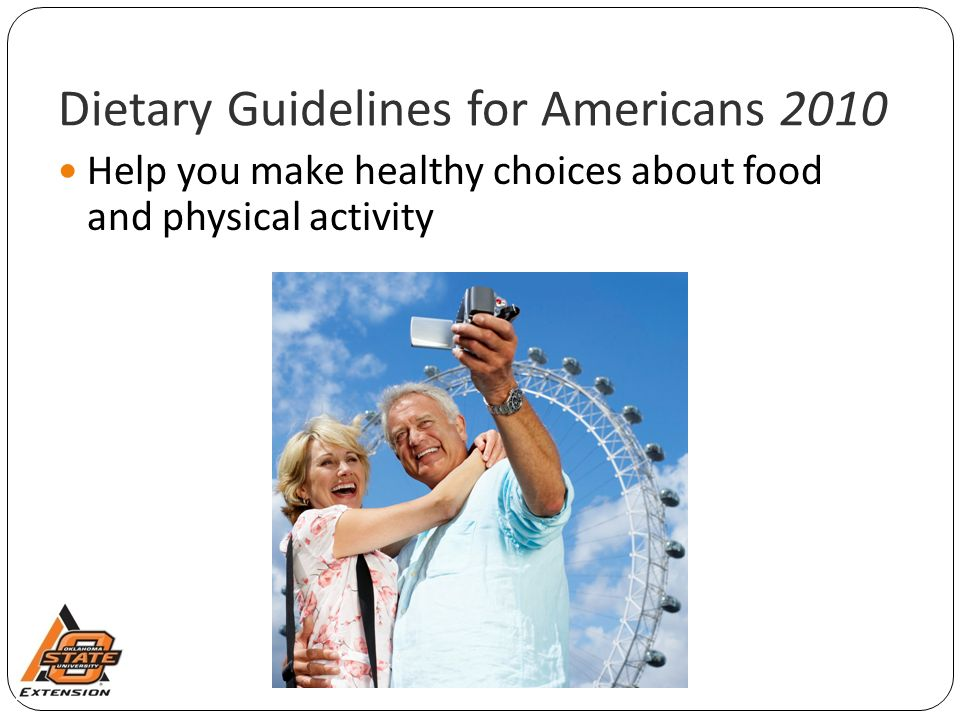 Help you make healthy choices about food and physical activity