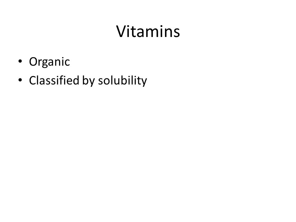 Vitamins Organic Classified by solubility