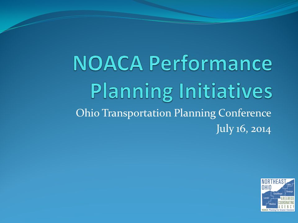 Ohio Transportation Planning Conference July 16, 2014