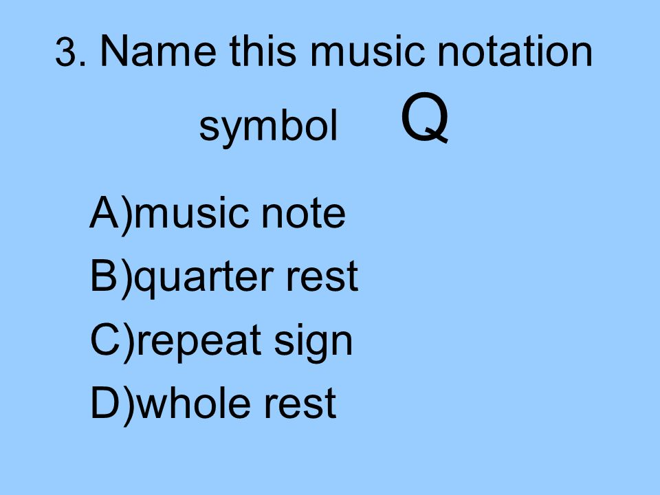 1 How many beats does a whole note receive? A) two B) one C