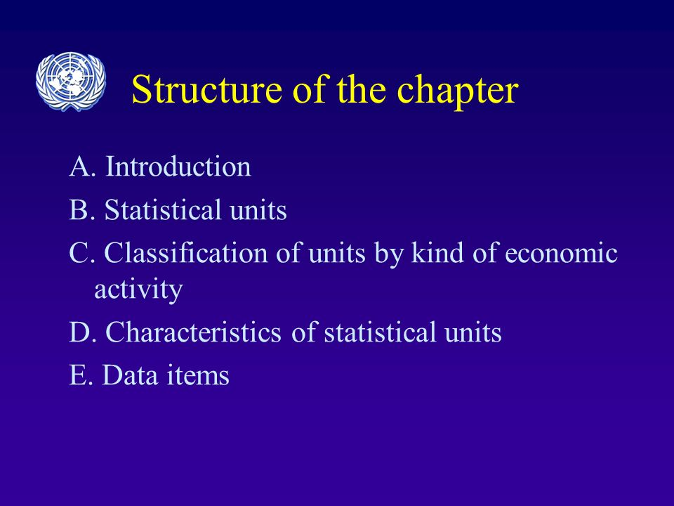 Structure of the chapter A. Introduction B. Statistical units C.