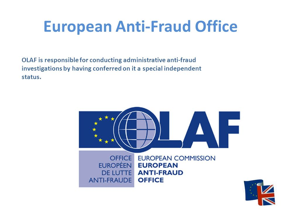 OLAF is responsible for conducting administrative anti-fraud investigations by having conferred on it a special independent status.