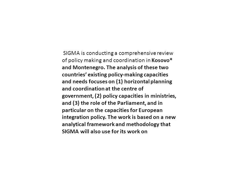 SIGMA is conducting a comprehensive review of policy making and coordination in Kosovo* and Montenegro.