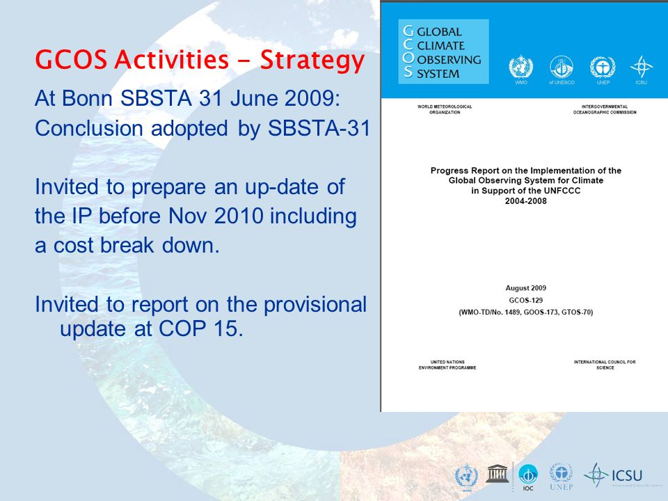 At Bonn SBSTA 31 June 2009: Conclusion adopted by SBSTA-31 Invited to prepare an up-date of the IP before Nov 2010 including a cost break down.