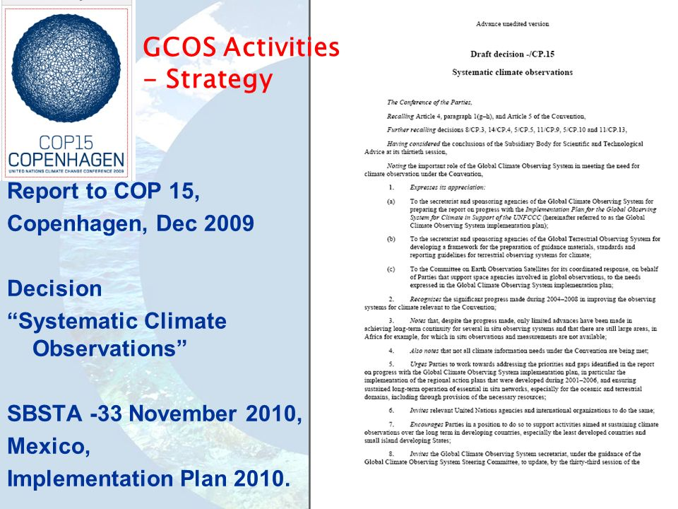 Report to COP 15, Copenhagen, Dec 2009 Decision Systematic Climate Observations SBSTA -33 November 2010, Mexico, Implementation Plan 2010.