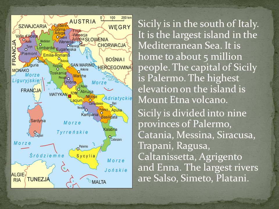 Sicily Is In The South Of Italy It Is The Largest Island In The