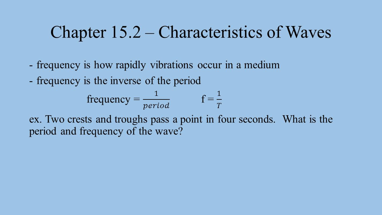 Chapter 15.2 – Characteristics of Waves