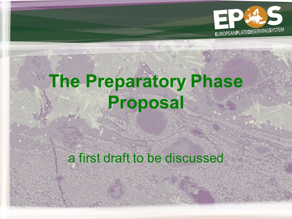 The Preparatory Phase Proposal a first draft to be discussed