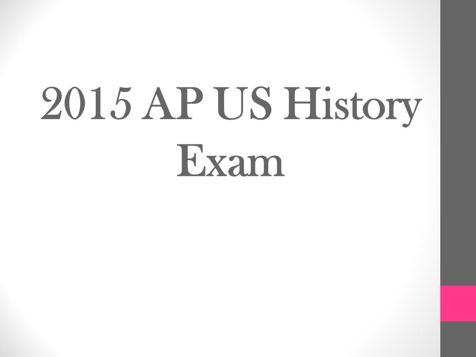 2015 AP US History Exam