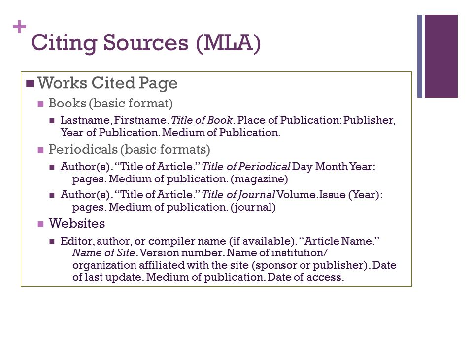 + Citing Sources (MLA) Works Cited Page Books (basic format) Lastname, Firstname.