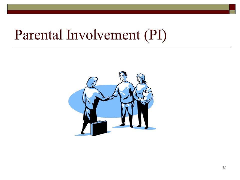 17 Parental Involvement (PI)