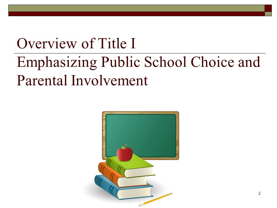 2 Overview of Title I Emphasizing Public School Choice and Parental Involvement